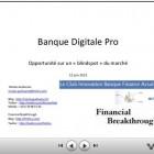 Le «blindspot» de la Banque Digitale Pro